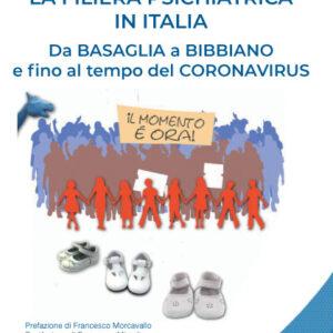LA FILIERA PSICHIATRICA IN ITALIA DA BASAGLIA A BIBBIANO E FINO AL TEMPO DEL CORONAVIRUS
